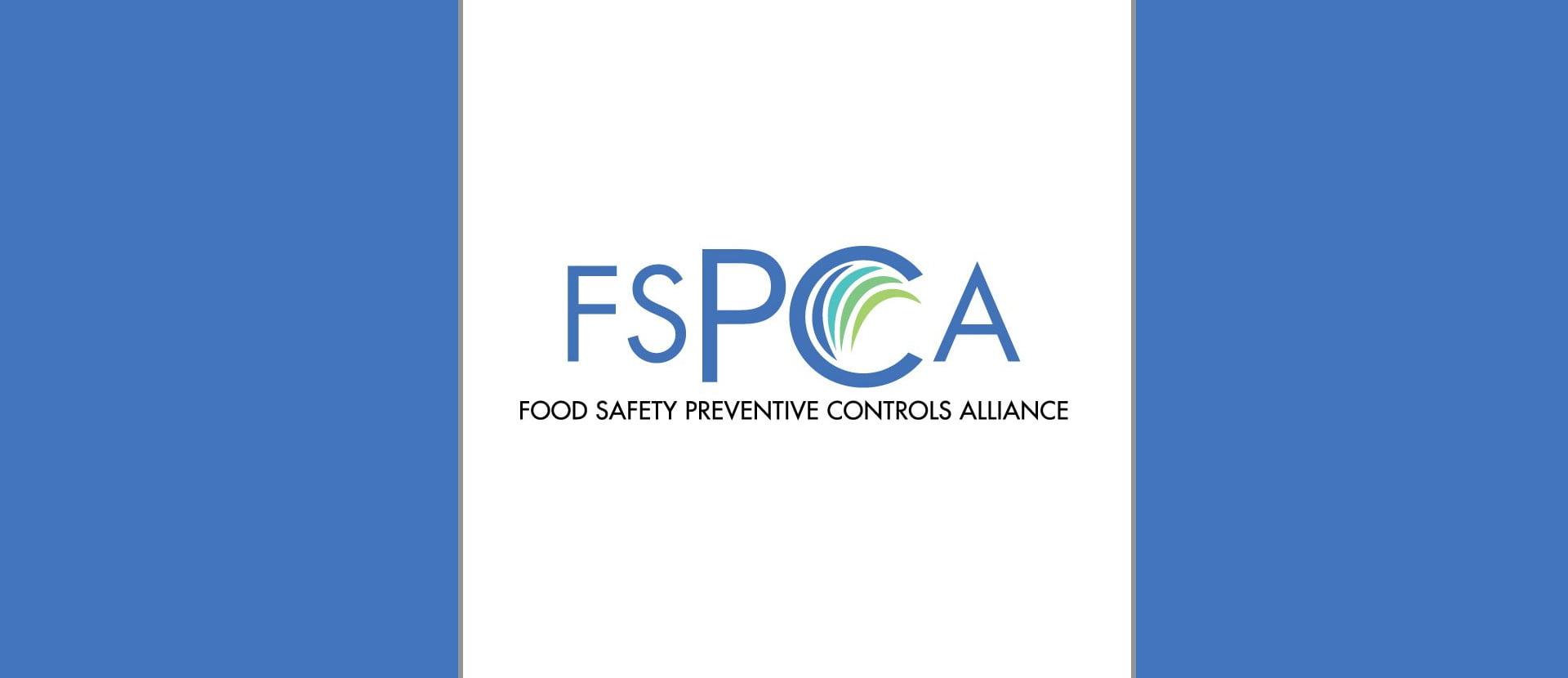 Food Safety Preventive Controls Alliance (FSPCA)