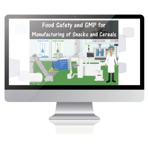 Food Safety and GMP for Manufacturing Snacks and Cereals