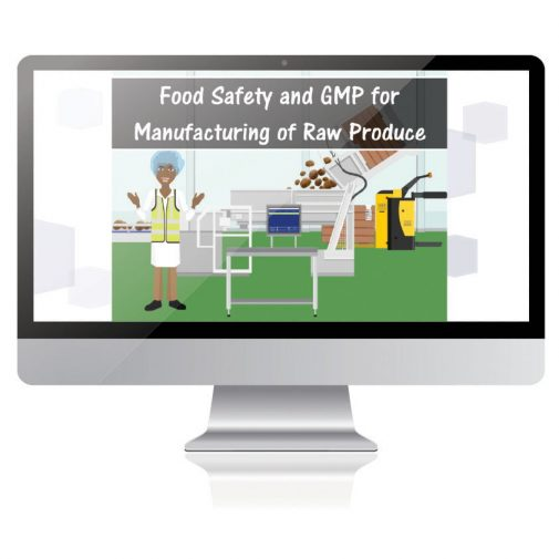 Food Safety and GMP for Manufacturing Raw Prodcue