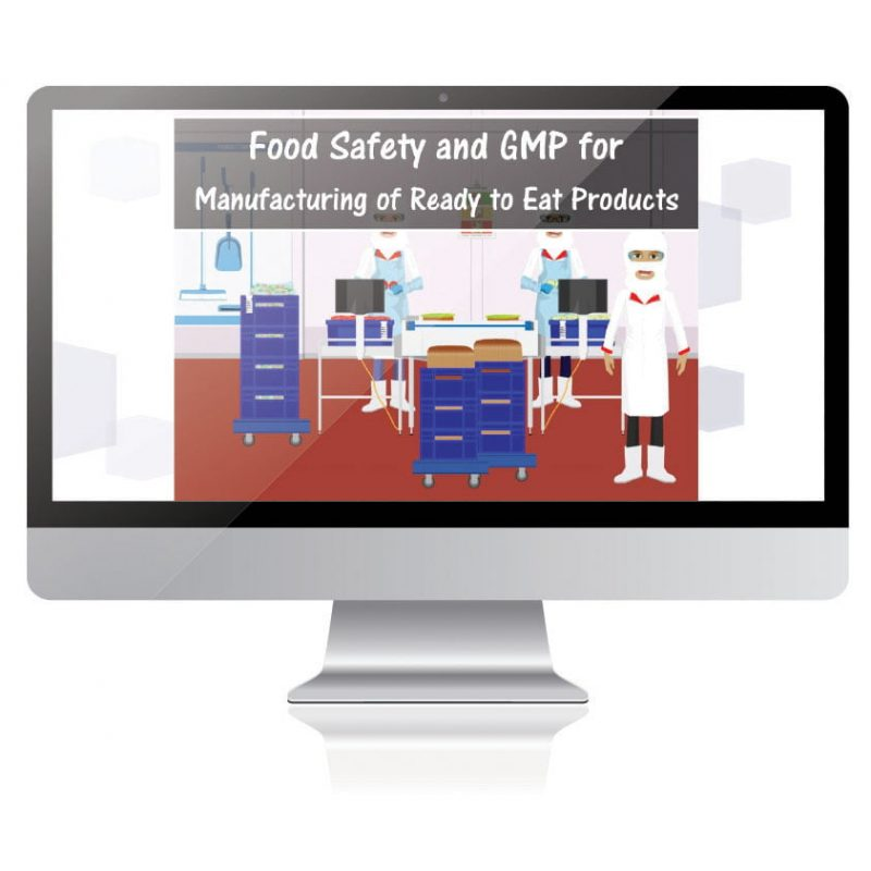 Food Safety and GMP for Manufacturing Ready to Eat Products