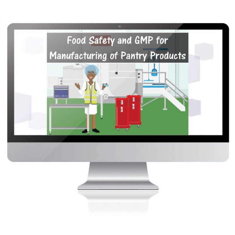 Food Safety and GMP for Manufacturing Pantry Products