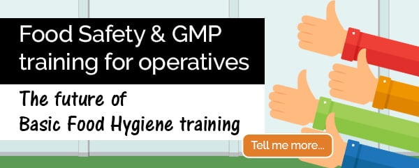 Food Safety & GMP training for operatives